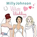 White Wedding Audiobook by Milly Johnson Narrated by Colleen Prendergast