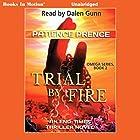Trial by Fire: The Omega Series, Book 2 Hörbuch von Patience Prence Gesprochen von: Dalen Gunn