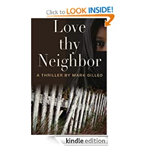 Kindle Daily Deal: Love Thy Neighbor, by Mark Gilleo. Publisher: Story Plant, The (March 27, 2012)