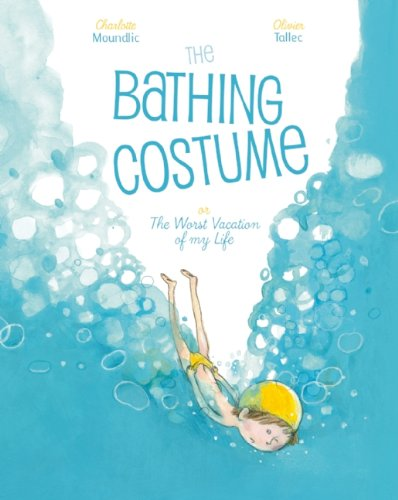 The Bathing Costume: Or the Worst Vacation of My Life PDF