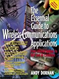 img - for The Essential Guide to Wireless Communications Applications, From Cellular Systems to WAP and M-Commerce by Andy Dornan (2000-12-12) book / textbook / text book