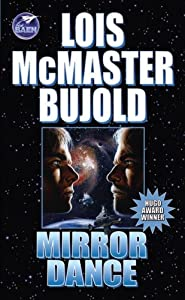 Mirror Dance (Miles Vorkosigan Adventures) by Lois McMaster Bujold