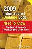 img - for By R. Woodson 2009 International Building Code Need to Know: The 20% of the Code You Need 80% of the Time (1st Frist Edition) [Paperback] book / textbook / text book