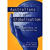 img - for Australians and Globalisation: The Experience of Two Centuries book / textbook / text book