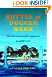 Battle of Dogger Bank: The First Dreadnought Engagement, January 1915 (Twentieth-Century Battles)