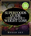 Superfoods Guide for Health and Weigh...