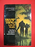 Swamp Thing: Love and Death (0446391921) by Alan Moore