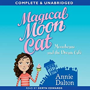 Magical Moon Cat: Moonbeans and the Dream Cafe | [Annie Dalton]