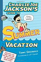 Charlie Joe Jackson&#39;s Guide to Summer Vacation