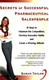 Secrets of Successful Pharmaceutical Salespeople