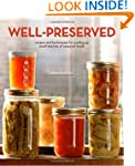 Well-Preserved: Recipes and Technique...
