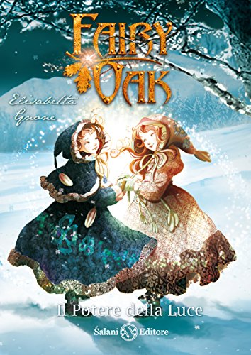 Il potere della luce. Fairy Oak: 3 (I libri della quercia)