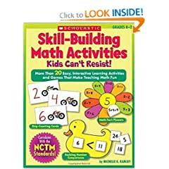 Skill-Building Math Activities Kids Can't Resist!: More Than 20 Easy, Interactive Learning Activities and Games That Make Teaching Math Fun