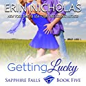 Getting Lucky Audiobook by Erin Nicholas Narrated by Kate Udall