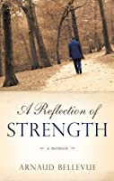 A Reflection of Strength: A memoir