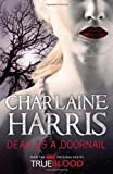 Charlaine Harris Dead As A Doornail: 5 (Sookie Stackhouse series)