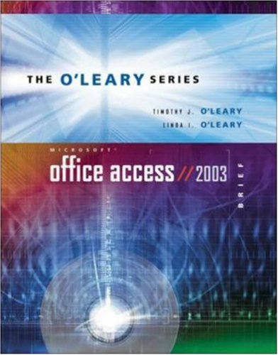 O'Leary Series: Microsoft Office Access 2003 Brief
