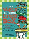 www.payane.ir - The World in Your Lunch Box: The Wacky History and Weird Science of Everyday Foods
