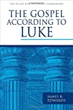 The Gospel according to Luke (Pillar New Testament Commentary (PNTC))