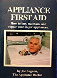 img - for Appliance First Aid: From the Appliance Doctor, Joe Gagnon book / textbook / text book