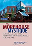 The Morehouse Mystique: Becoming a Doctor at the Nations Newest African American Medical School