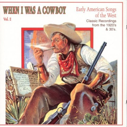 Was (not Was) - When I Was A Cowboy Vol. 2: Early American Songs Of The West (Classic Recordings From The 1920