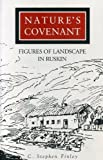 img - for Nature's Covenant: Figures of Landscape in Ruskin by Finley C. Stephen (1992-01-01) Hardcover book / textbook / text book
