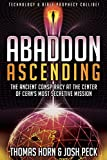 img - for Abaddon Ascending: The Ancient Conspiracy at the Center of CERN'S Most Secretive Mission book / textbook / text book