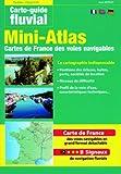 Mini-atlas des voies navigables de France : Edition français-anglais-allemand...