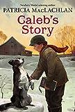 Calebs Story (Sarah, Plain and Tall Saga)