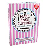 Make, Bake, Cupcake - (The Recipe Book) Parragon Books and Love Food Editors
