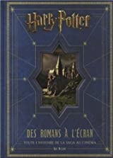 Harry Potter, Des romans à l'écran - Toute l'histoire de la saga au cinéma