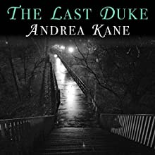 The Last Duke Audiobook by Andrea Kane Narrated by Flora MacDonald