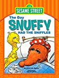 img - for Sesame Street The Day Snuffy Had The Sniffles Linda Lee Maifair/Tom Brannon book / textbook / text book