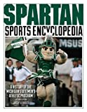 img - for Spartan Sports Encyclopedia: A History of the Michigan State Men's Athletic Program, 2nd Edition 2nd edition by Seibold, Jack (2014) Hardcover book / textbook / text book
