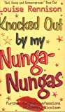 Louise Rennison Knocked Out by my Nunga-Nungas; Further, Further Confessions of Georgia Nicolson (Confessions of Georgia Nicolsn)