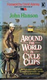 Around the World in Cycle Clips: An Eye-opening Journey Through Calamities, Curries and Culture Shock