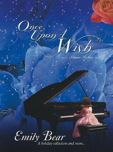 Emily Bear: Once Upon a Wish, Piano Solos: A Holiday Collection and More...