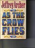 Jeffrey Archer As the Crow Flies
