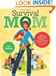 Survival Mom: How to Prepare Your Fam...