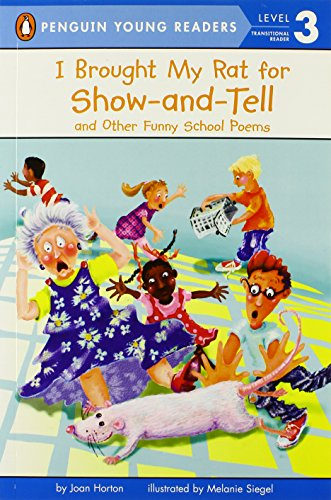 I Brought My Rat for Show-And-Tell: And Other Funny School Poems (Penguin Young Readers. Level 3)