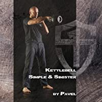 Kettlebell - Simple & Sinister Hörbuch von Pavel Tsatsouline Gesprochen von: Pavel Tsatsouline