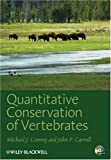 Quantitative Conservation of Vertebrates (1405190981) by Michael J. Conroy