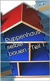 Puppenhaus selber bauen - Teil 1 (German Edition)