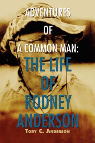 Aventures d'un homme du commun : la vie de Rodney Anderson