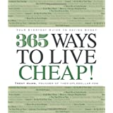 365 Ways to Live Cheap: Your Everyday Guide to Saving Money ~ Trent Hamm