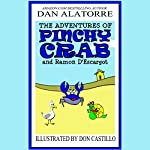 The Adventures of Pinchy Crab and Ramon D'Escargot: A Children's Novel | Dan Alatorre