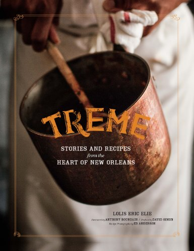 Treme: The Cookbook: In The Kitchen with the Stars of the Award-Winning HBO Series by David Simon, Lolis Eric Elie, Nina Noble