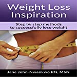 Weight Loss Inspiration: Step by Step Methods to Successfully Lose Weight | Jane John-Nwankwo RN MSN