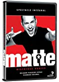 Martin Matte : Histoires vraies (Version française)